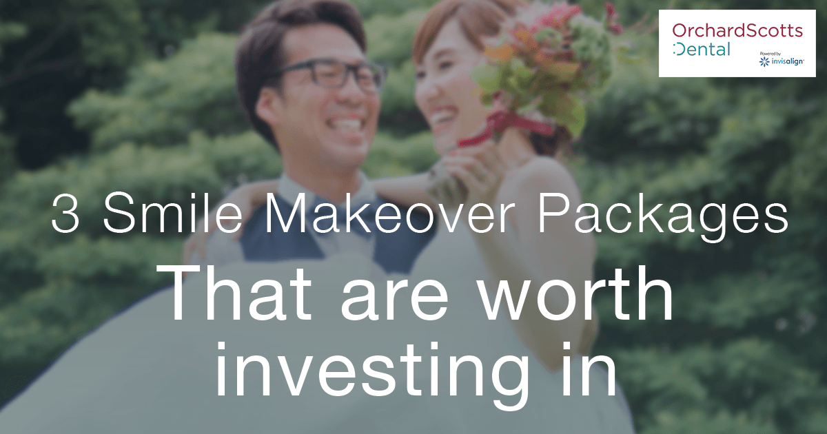 3 Smile Makeover Packages that are worth investing in