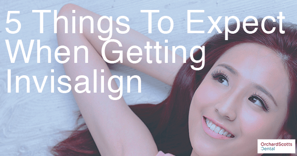 5-things-to-expect-when-getting-invisalign
