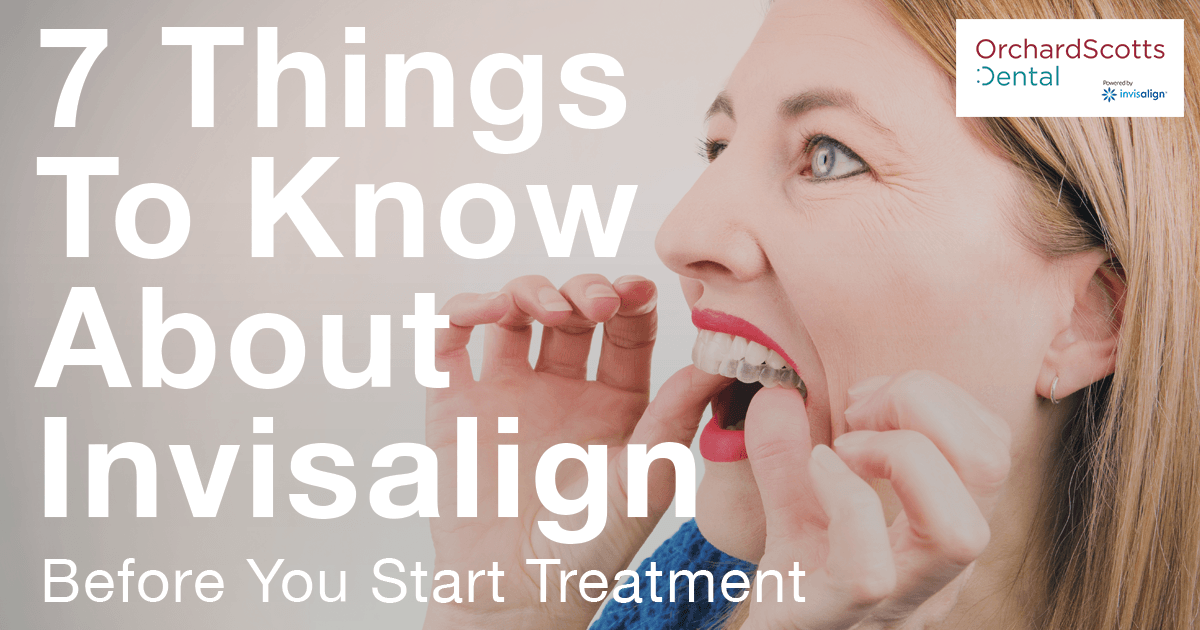 7 things about invisalign before you start treatment