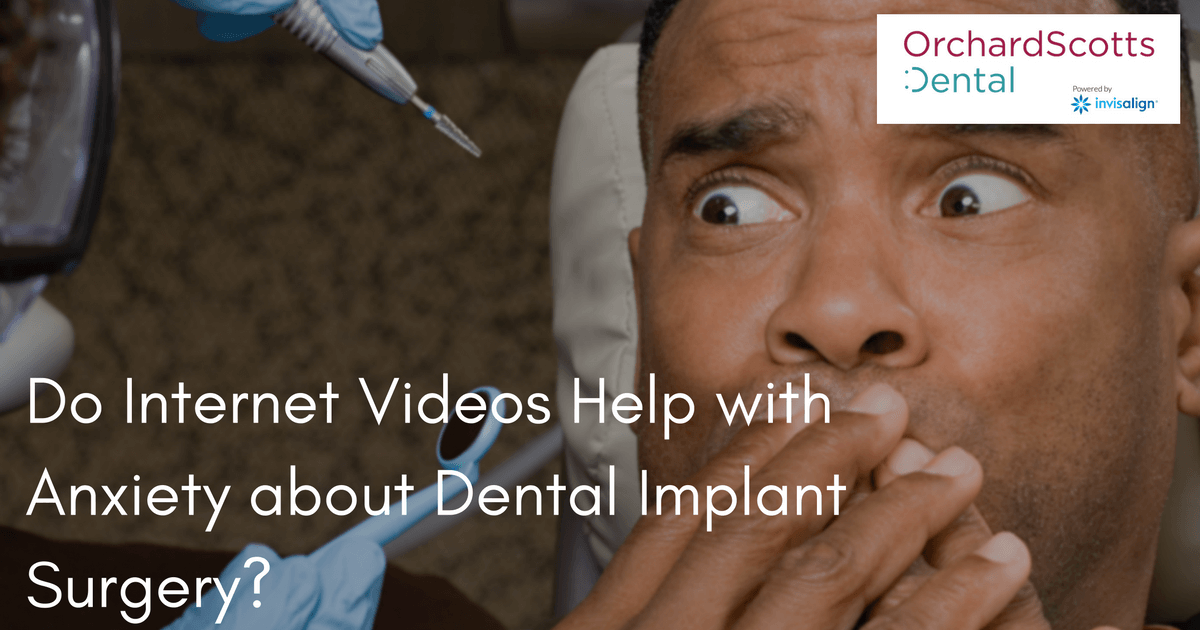do-internet-videos-help-with-anxiety-about-dental-implant-surgery