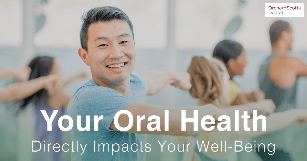Your Oral Health Directly Affects Your Well Being