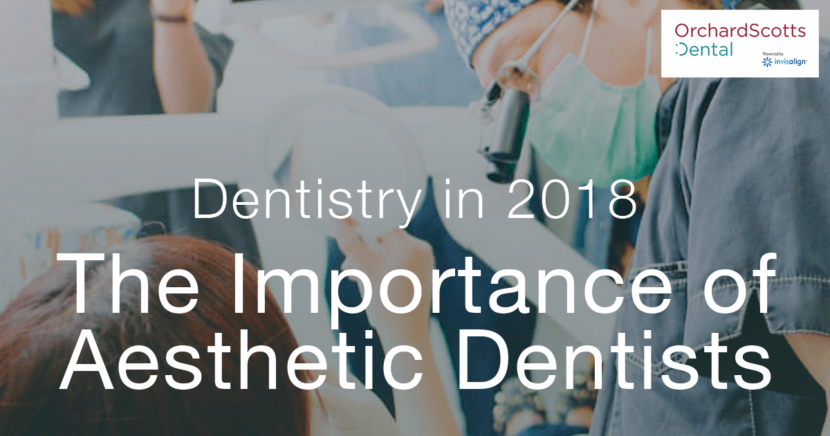 Dentistry in 2018 - The Importance of Aesthetic Dentistry