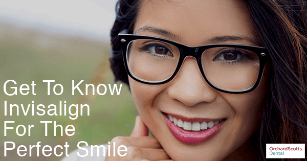 Get To Know Invisalign For The Perfect Smile